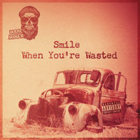 """You'll love """"SMILE WHEN YOU'RE WASTED"""" when you like music by Hellbound Glory, Blackberry Smoke, Sturgill Simpson, Cody Jinks"""